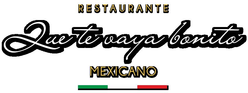 Restaurante Mexicano Que te vaya bonito